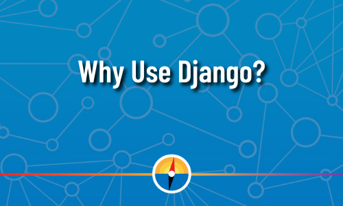 Why use Django